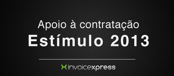 Apoios à contratação – Estímulo 2013 - invoicexpress